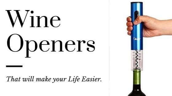 Wine Openers Make Your Life Easier